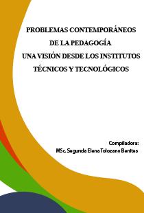 PROBLEMAS CONTEMPORÁNEOS DE LA PEDAGOGÍA UNA VISIÓN DESDE LOS INSTITUTOS TÉCNICOS Y TECNOLÓGICOS.