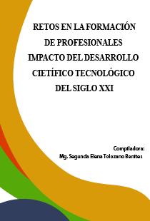 RETOS EN LA FORMACIÓN DE PROFESIONALES IMPACTO DEL DESARROLLO CIENTÍFICO TECNOLÓGICO DEL SIGLO XXI.